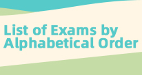 List of Exams by Alphabetical Order