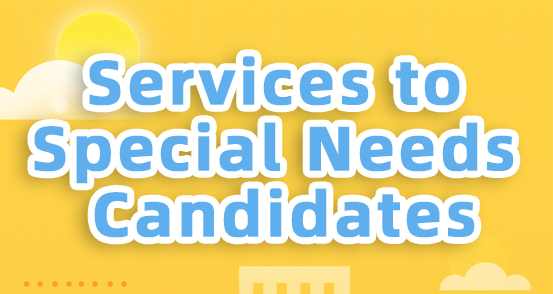 Services to Special Needs Candidates